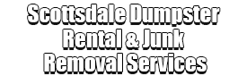 Scottsdale Dumpster Rental & Junk Removal Services Logo-We Offer Residential and Commercial Dumpster Removal Services, Portable Toilet Services, Dumpster Rentals, Bulk Trash, Demolition Removal, Junk Hauling, Rubbish Removal, Waste Containers, Debris Removal, 20 & 30 Yard Container Rentals, and much more!